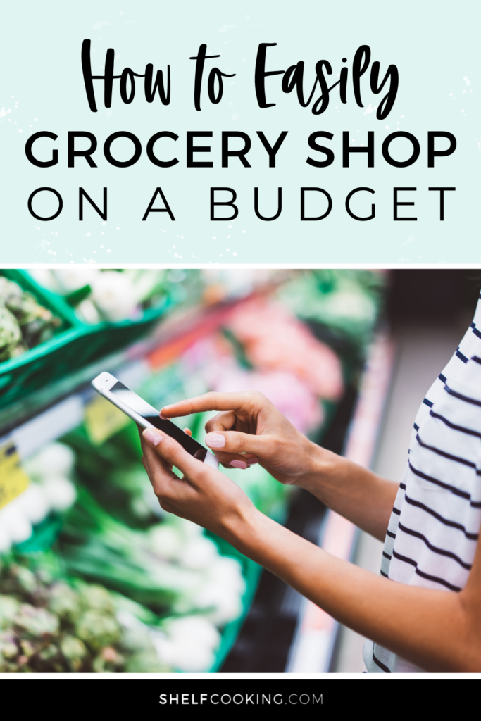 "Image with text that reads ""how to easily grocery shop on a budget"" from Shelf Cooking"