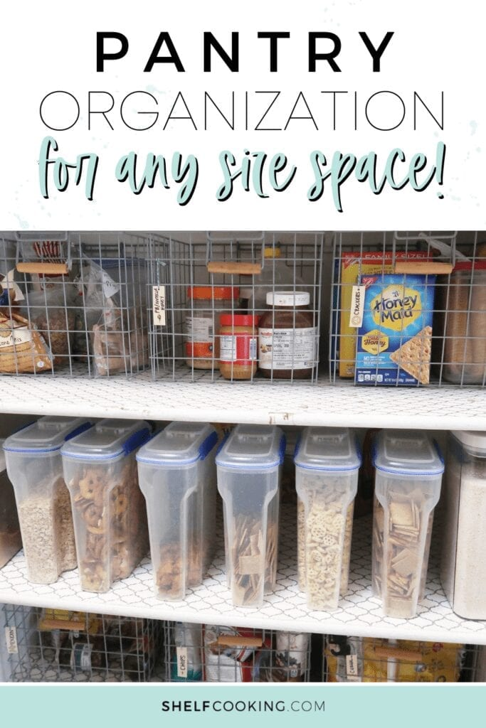 """Image with text that reads """"pantry organization for any size space"""" from Shelf Cooking"""
