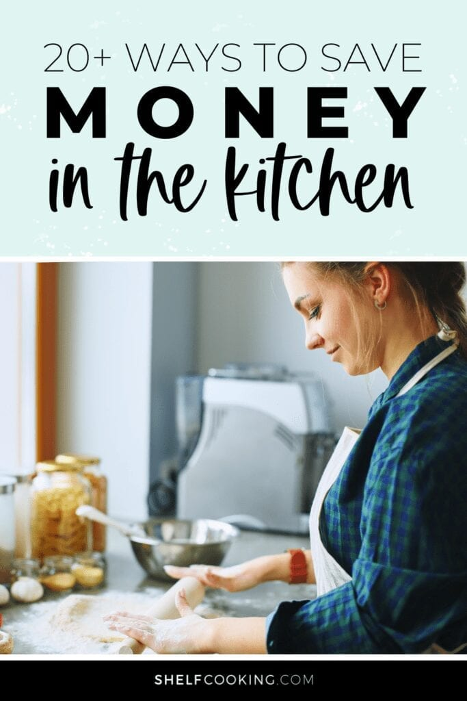 """Image with text that reads """"20+ ways to save money on food in the kitchen"""" from Shelf Cooking"""