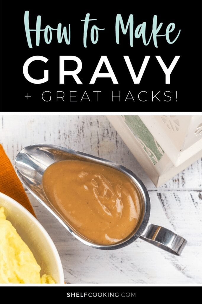 """Image with text that reads """"how to make gravy + great hacks"""" from Shelf Cooking"""