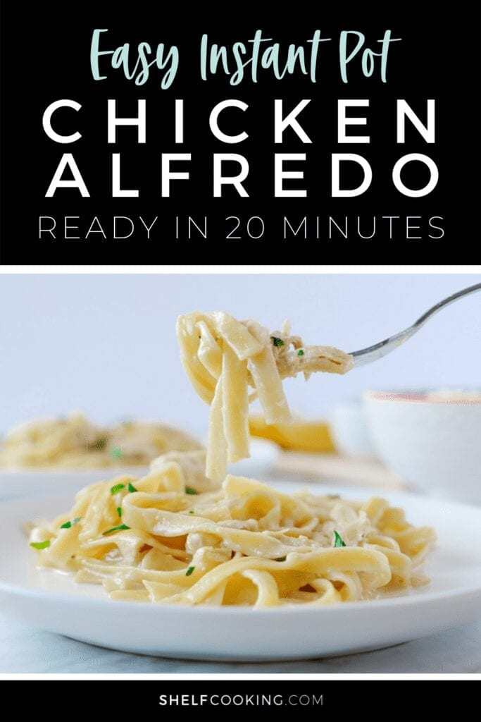 "Image with text that reads ""easy Instant Pot chicken Alfredo ready in 20 minutes"" from Shelf Cooking"
