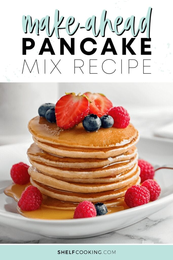 """Image with text that reads """"make-ahead pancake mix recipe"""" from Shelf Cooking"""