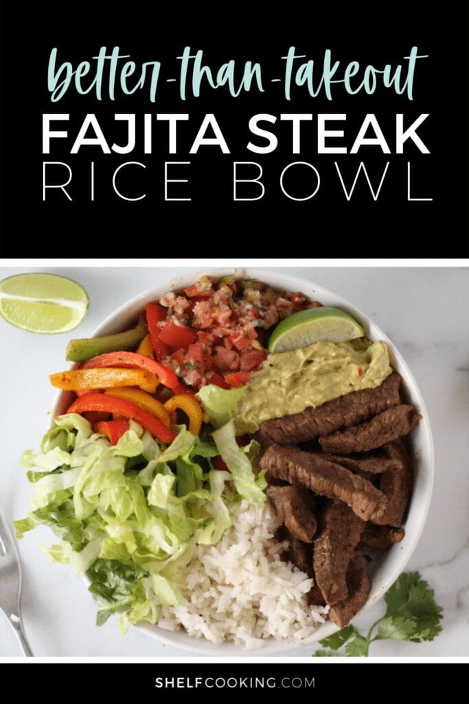 """Image with text that reads """"better-than-takeout fajita steak rice bowl"""" from Shelf Cooking"""