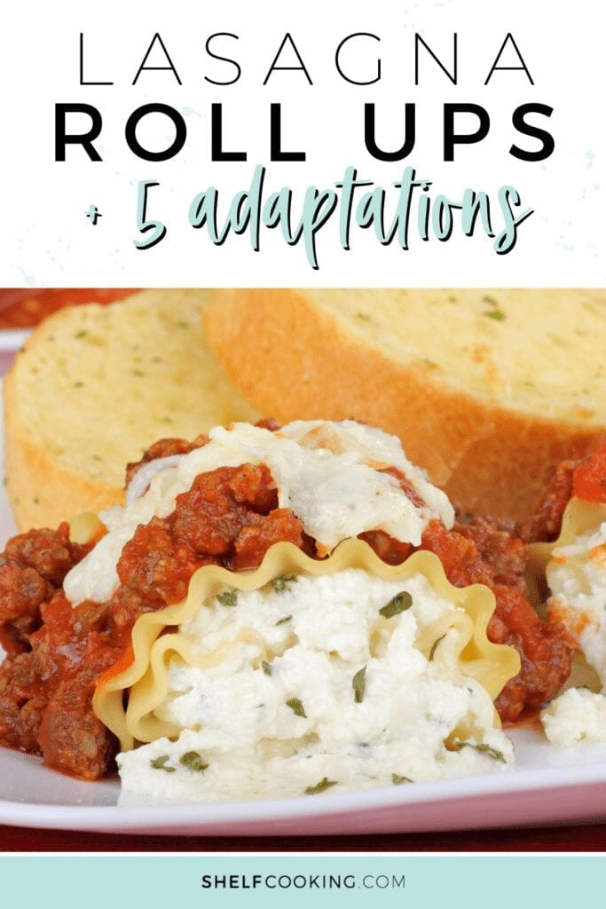 """Image with text that reads """"lasagna roll ups"""" from Shelf Cooking"""