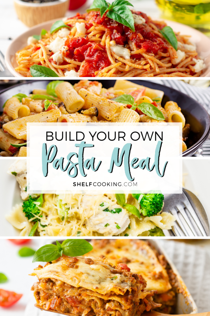 Build your own pasta meal using these tips from ShelfCooking.com!