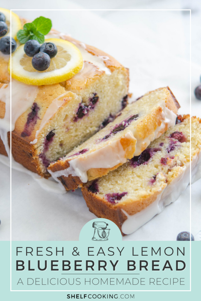 Lemon blueberry bread slices on a counter, from Shelf Cooking