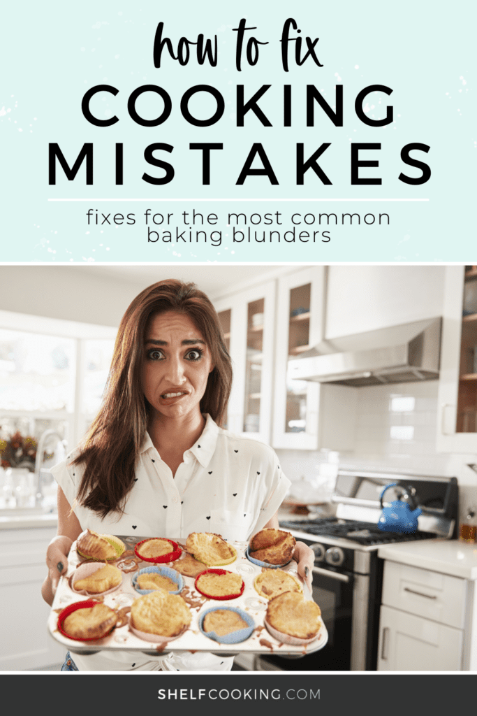 """Image with text that reads """"how to fix cooking mistakes"""" from Shelf Cooking"""