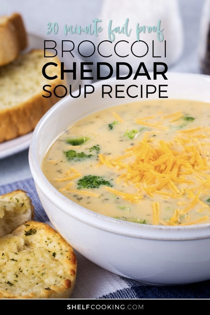 "Image with text that reads ""30-minute fail-proof broccoli cheddar soup"" from Shelf Cooking"
