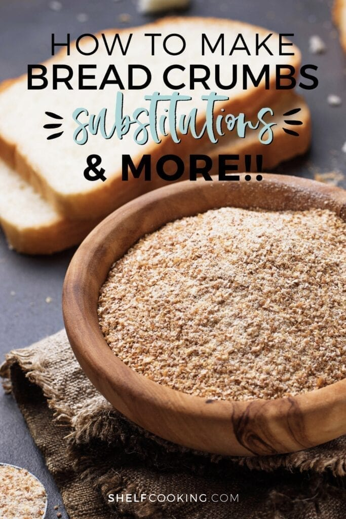 """Image with text that reads """"how to make bread crumbs"""" from Shelf Cooking"""