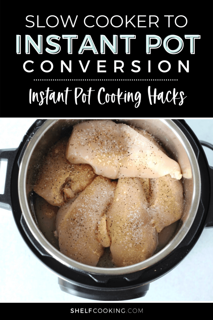 """Image with that text that reads """"slow cooker to instant pot conversion"""", from Shelf Cooking"""