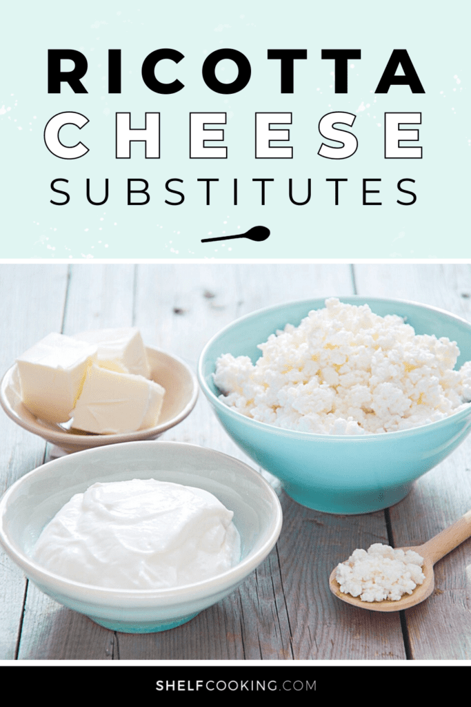 """image that reads """"ricotta cheese substitutes"""", from Shelf Cooking"""