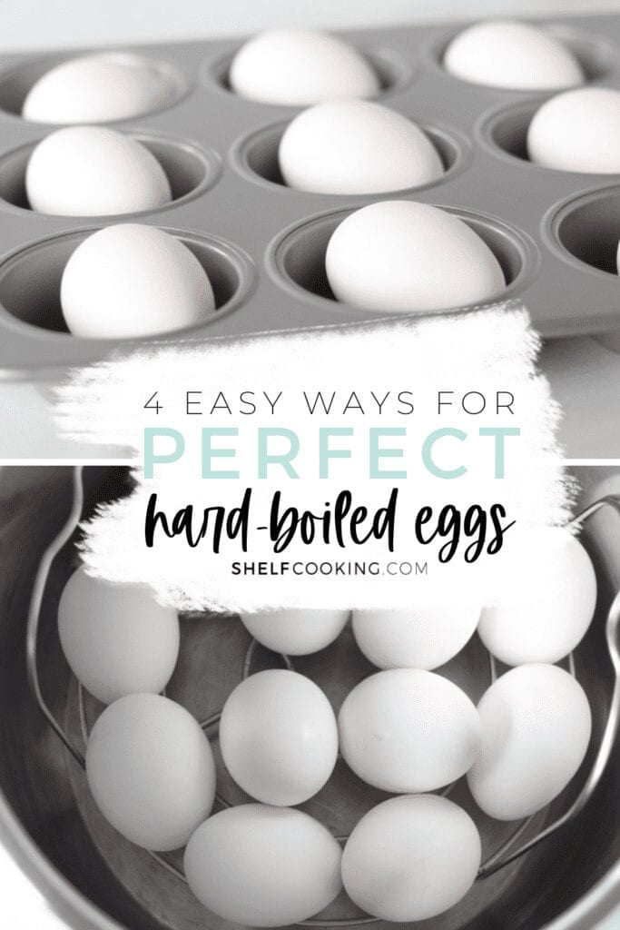 "Image with text that reads ""4 easy ways for perfect hard-boiled eggs"" from Shelf Cooking"