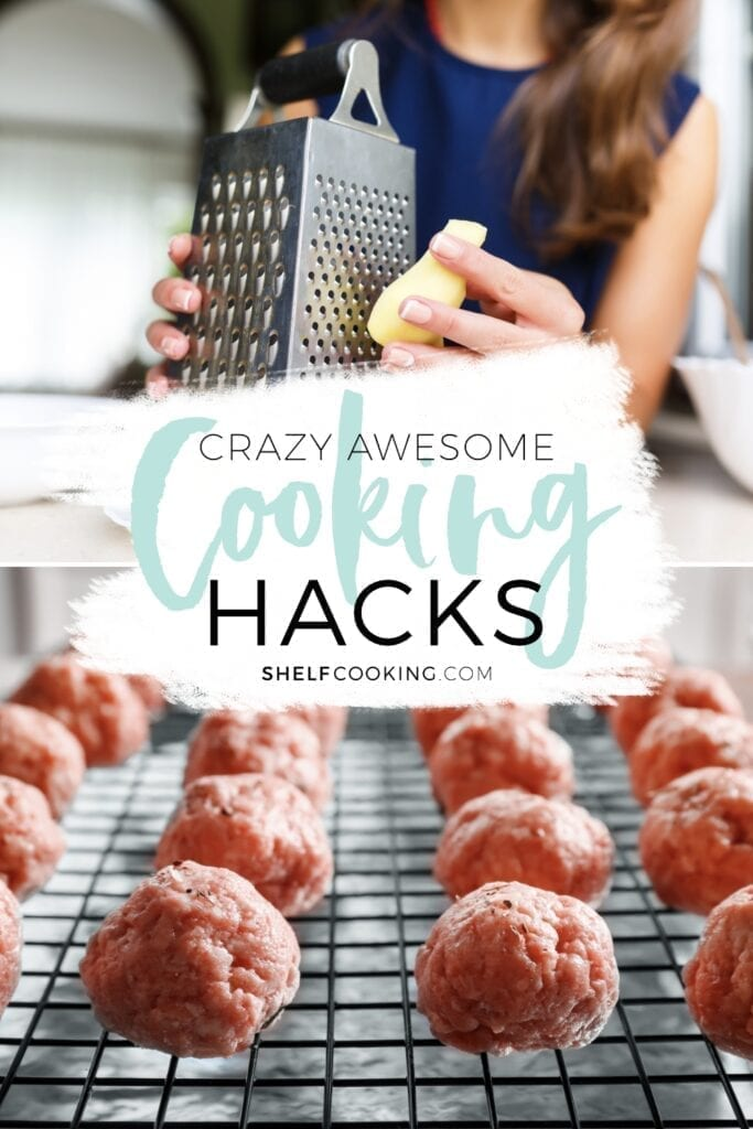 """Image with text that reads """"crazy awesome cooking hacks"""" from Shelf Cooking"""