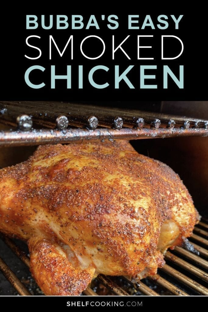 Bubba's easy Traeger whole chicken recipe on the smoker from Shelf Cooking
