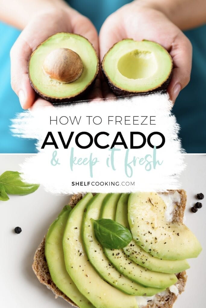 """Image with text that reads """"how to freeze avocado & keep it fresh"""", from Shelf Cooking"""