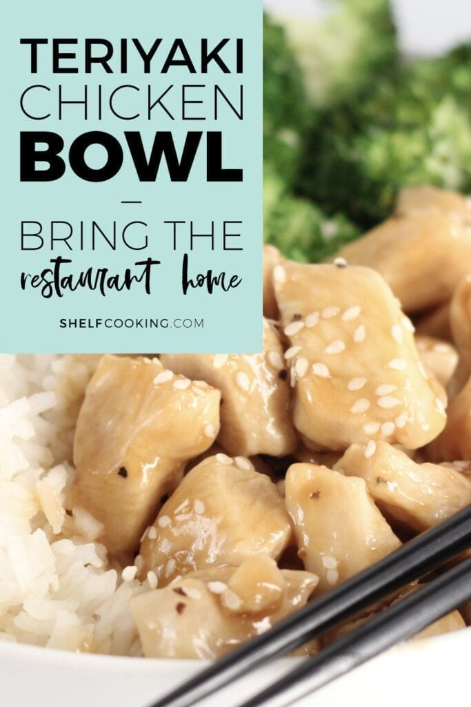 """Image with text that reads """"teriyaki chicken bowl"""" from Shelf Cooking"""