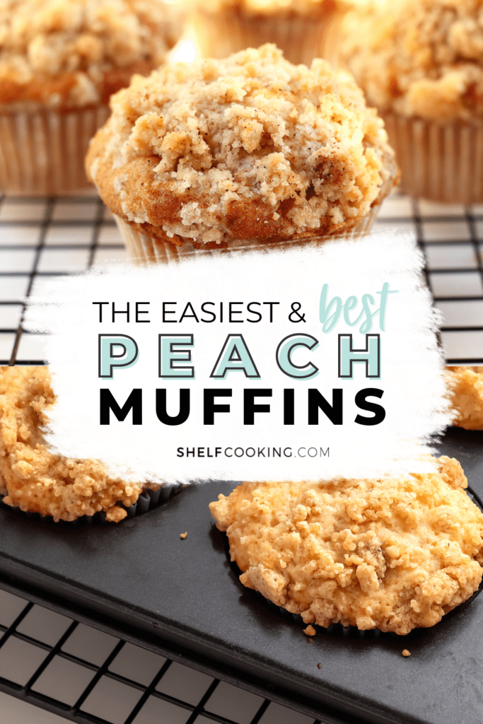 """Image with text that reads """"the best peach muffins"""", from Shelf Cooking"""