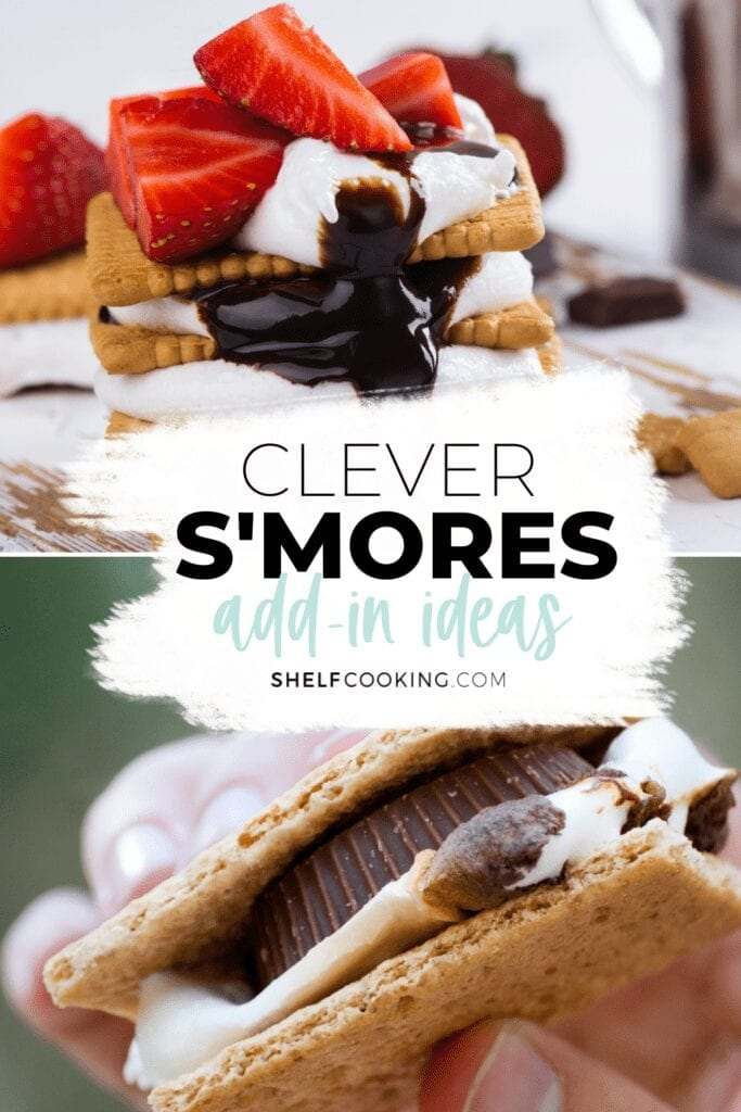 "Image with text that reads ""clever s'mores recipe add-in ideas,"" from Shelf Cooking"