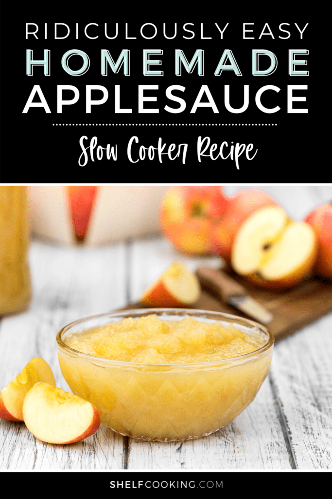 """image that reads """"easy homemade applesauce recipe"""", from Shelf Cooking"""