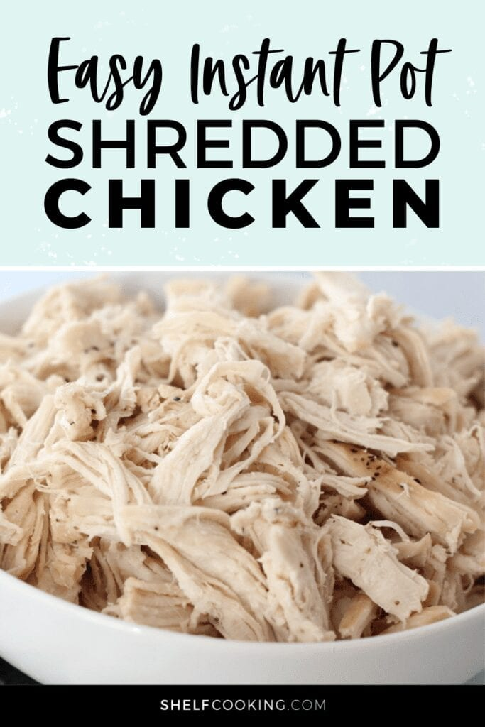 "Image with text that reads ""easy Instant Pot shredded chicken,"" from Shelf Cooking"
