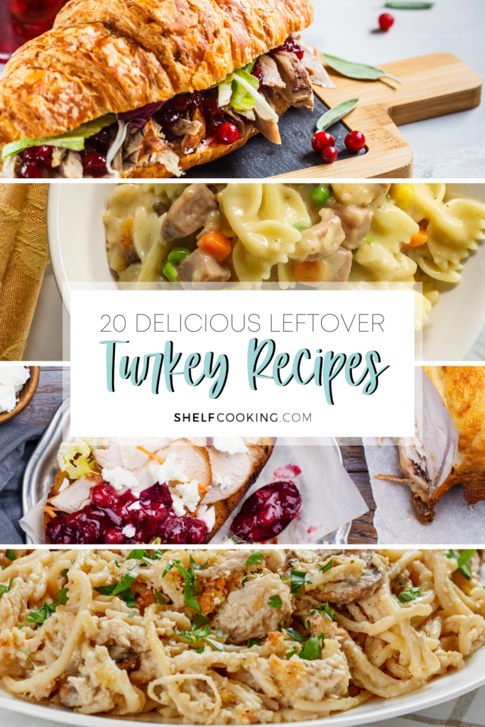 """Image with text that reads """"20 delicious leftover turkey recipes"""" from Shelf Cooking"""