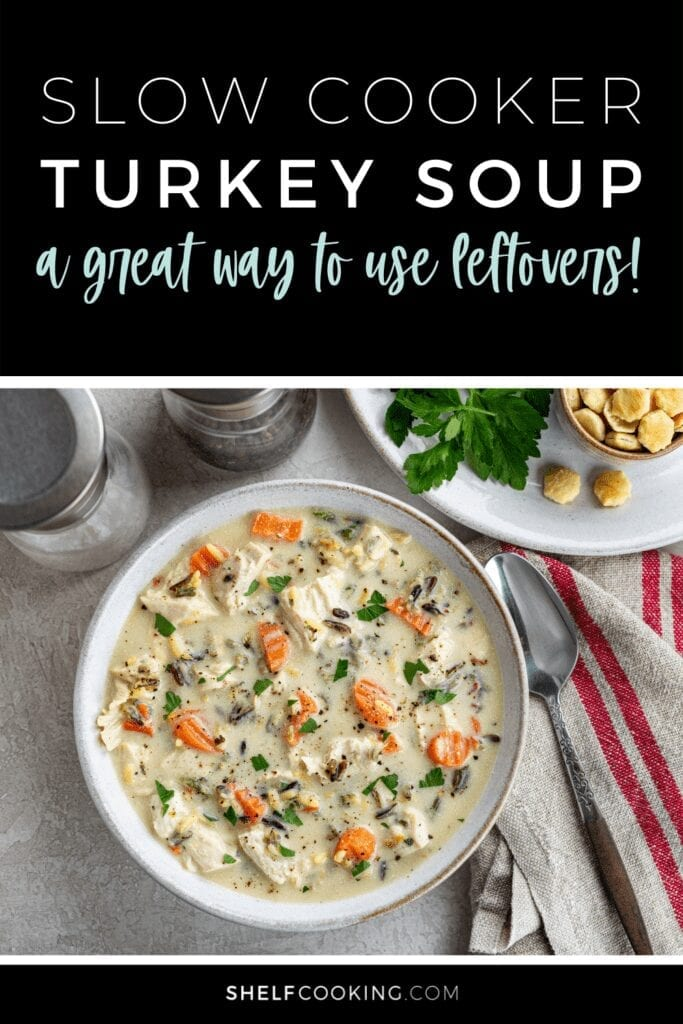 "Image with text that reads ""slow cooker turkey soup"" from Shelf Cooking"