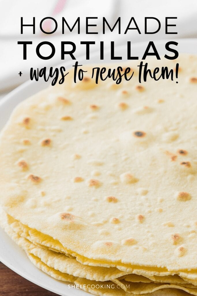 "Image with text that reads ""homemade tortillas and ways to reuse them"" from Shelf Cooking"