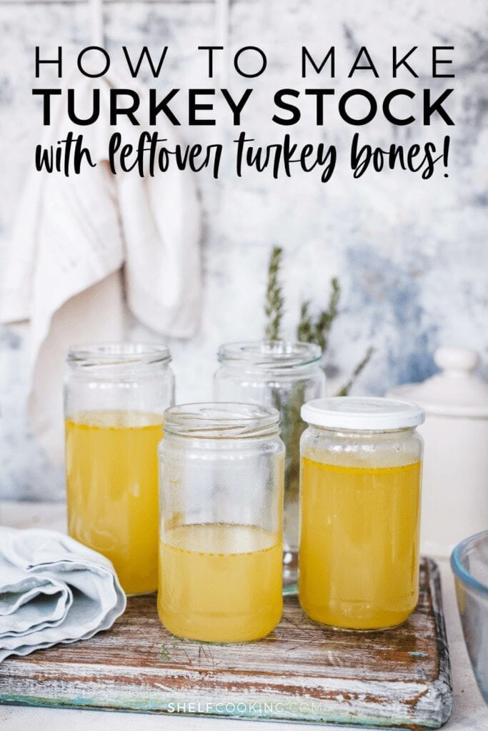 "Image with text that reads ""how to make turkey stock with leftover turkey bones"" from Shelf Cooking"
