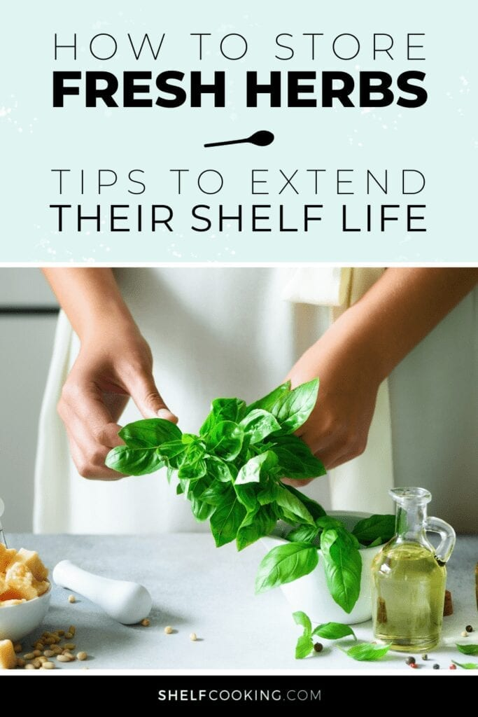 """Image with text that reads """"how to store fresh herbs"""" from Shelf Cooking"""