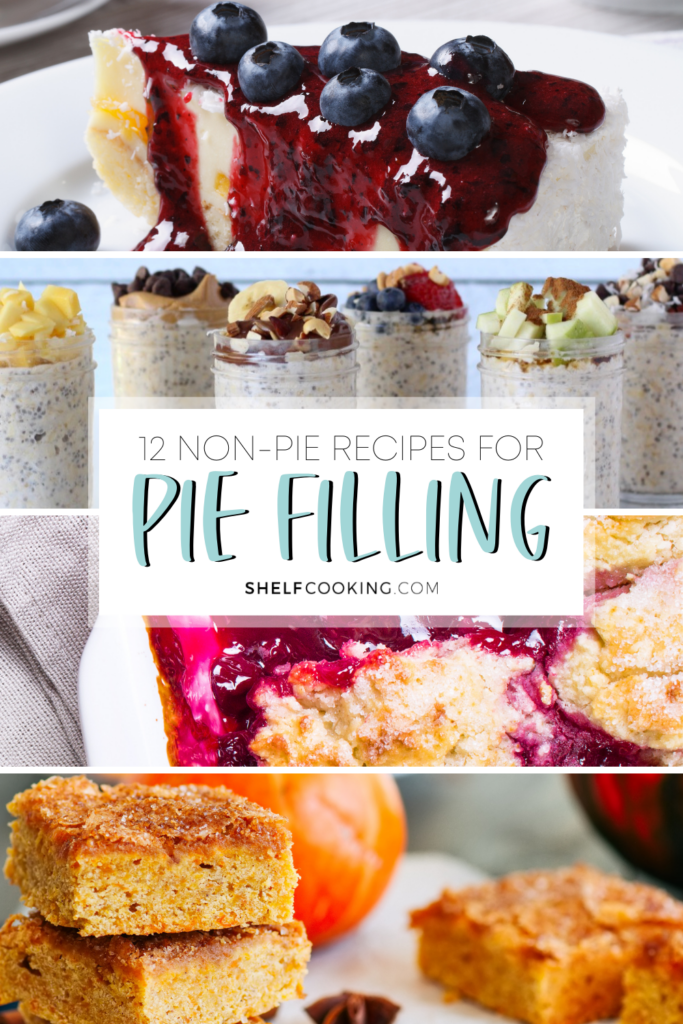 "Image with text that reads ""12 non-pie recipes for pie filling"" from Shelf Cooking"