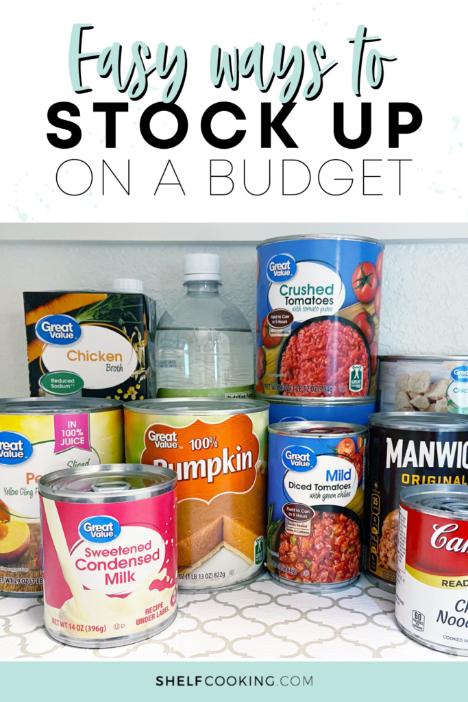 "Image with text that reads ""easy ways to stock up on a budget"" from Shelf Cooking"
