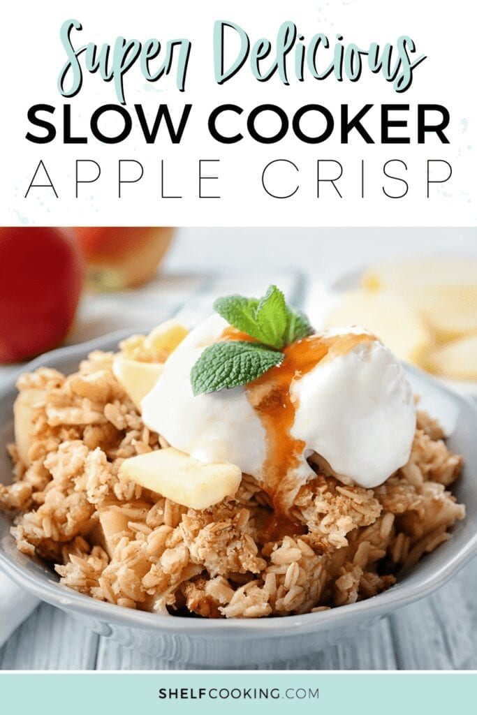 """Image with text that reads """"super delicious slow cooker apple crisp"""" from Shelf Cooking"""