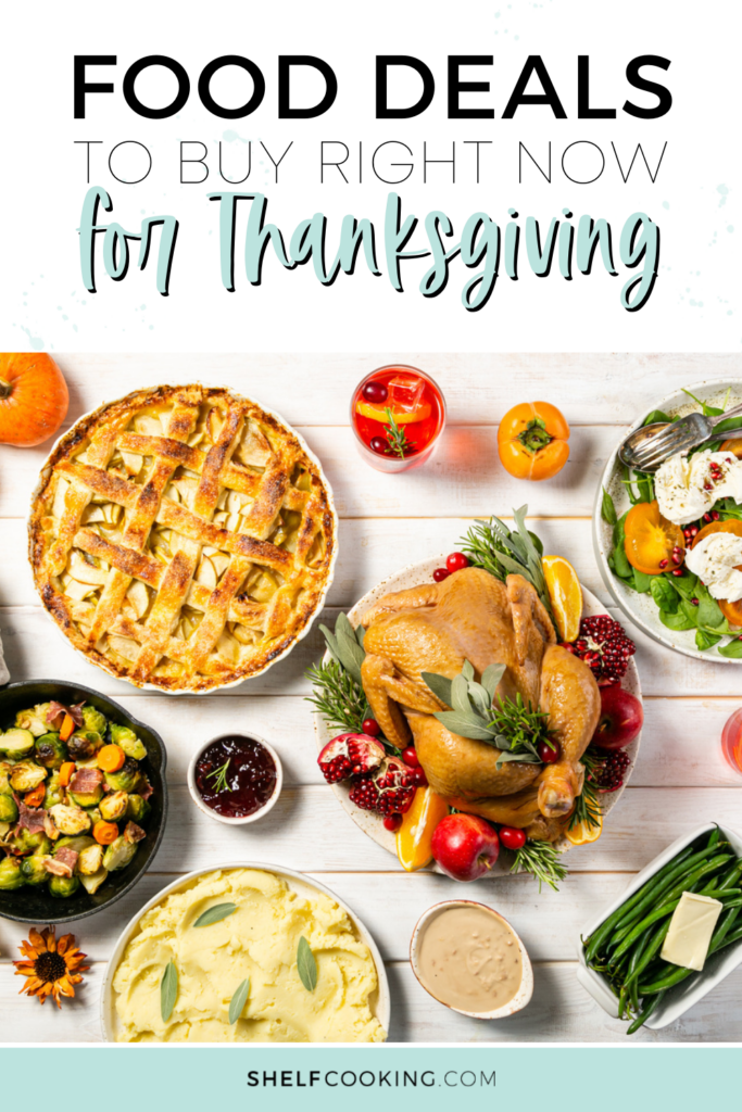 "Image with text that reads ""food deals to buy right now for Thanksgiving"" from ShelfCooking.com"