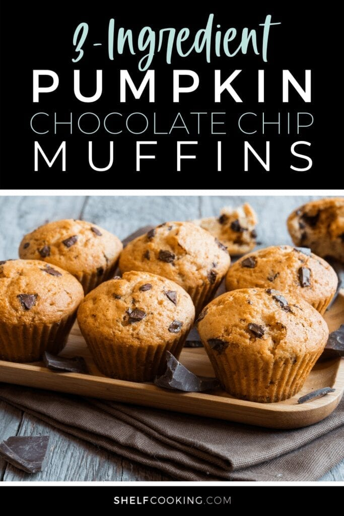 "Image with text that reads ""3-ingredient pumpkin chocolate chip muffins"" from Shelf Cooking"