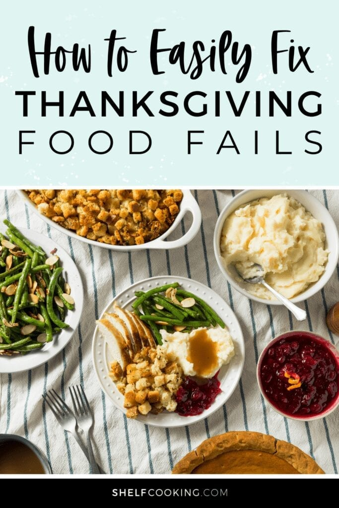 """Image with text that reads """"how to easily fix Thanksgiving food fails"""" from Shelf Cooking"""