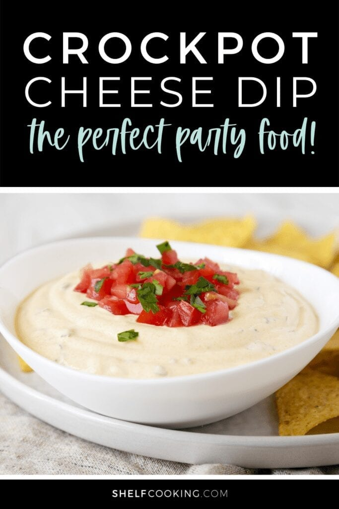 """Image with text that reads """"crockpot cheese dip, the perfect party food"""" from Shelf Cooking"""