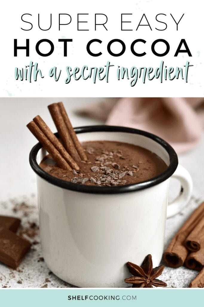 """Image with text that reads """"super easy hot cocoa with a secret ingredient"""" from Shelf Cooking"""