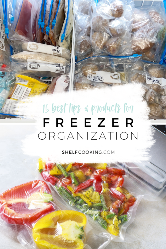 """Image with text that reads """"15 best tips and products for freezer organization"""" from ShelfCooking.com"""