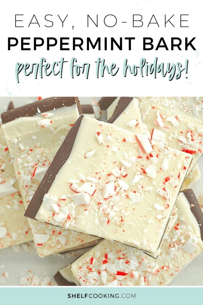 "Image with text that reads ""easy, no-bake peppermint bark"" from Shelf Cooking"