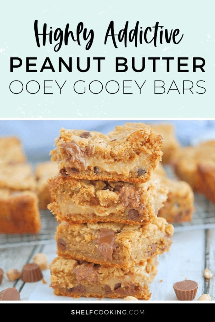 """Image with text that reads """"highly addictive peanut butter ooey gooey bars"""" from Shelf Cooking"""
