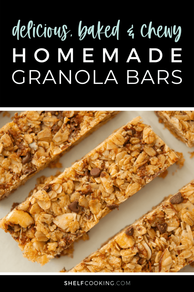 """Image with text that reads """"homemade granola bars"""" from Shelf Cooking"""