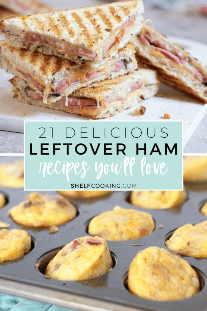 "Image with text that reads ""21 delicious leftover ham recipes"" from Shelf Cooking"