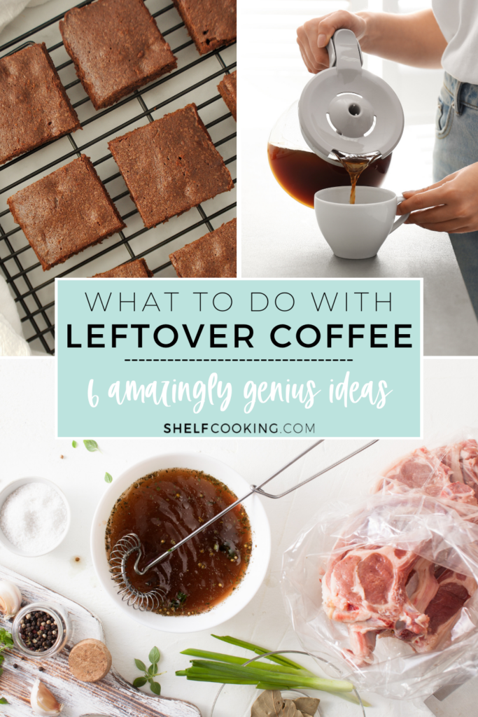Multiple images with leftover coffee, from Shelf Cooking