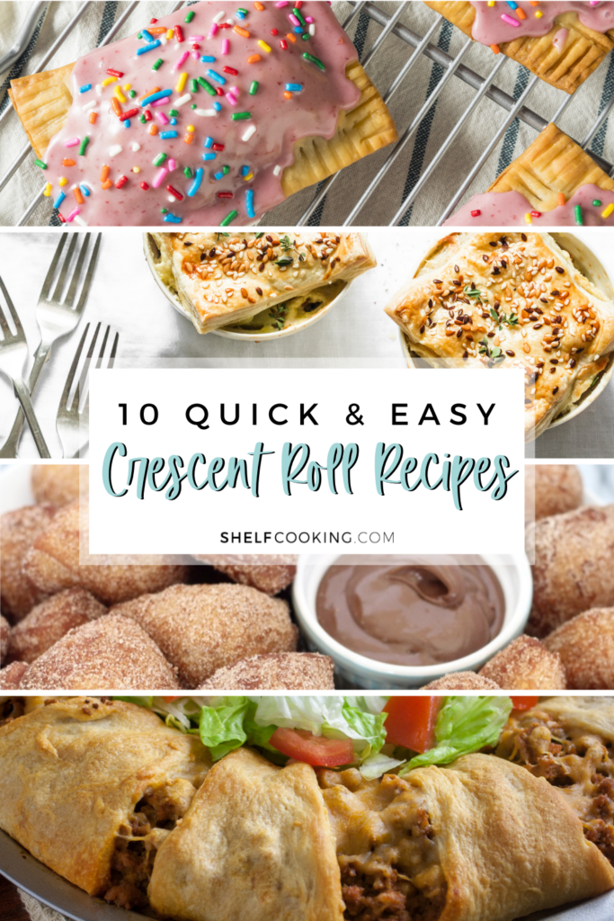"""Image with text that reads """"10 quick and easy crescent roll recipes"""" from Shelf Cooking"""