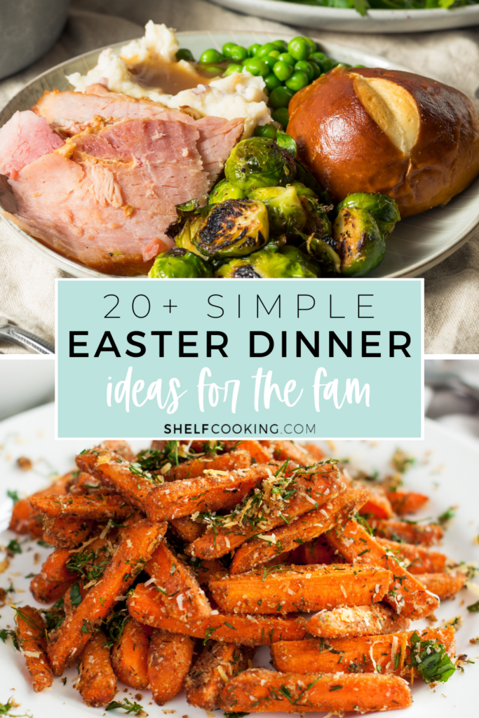 "Image with text that reads ""simple Easter dinner ideas"" from Shelf Cooking"
