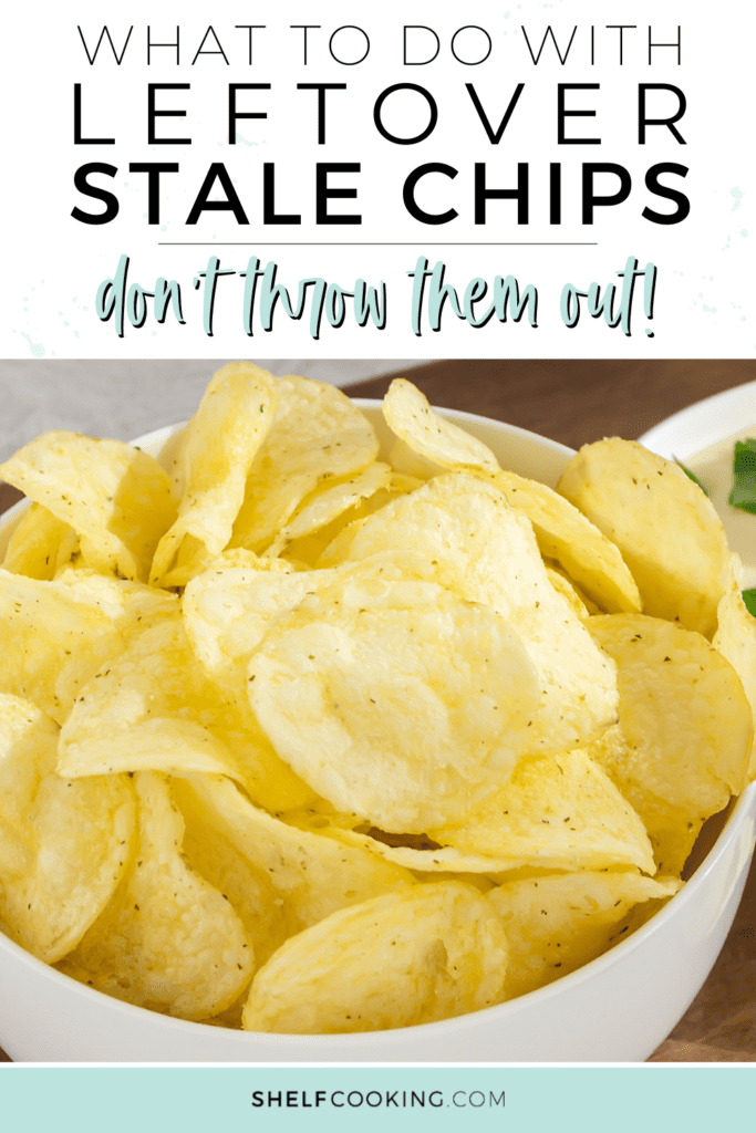 Leftover stale chips in a bowl, from Shelf Cooking