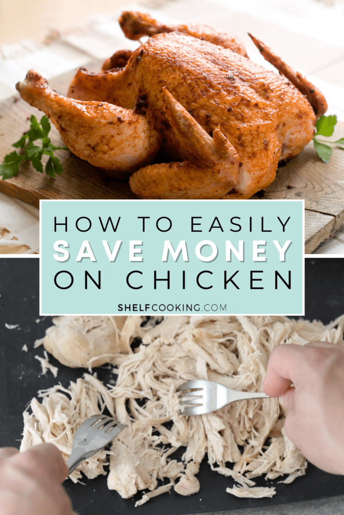 """Image with text that reads """"how to save money on chicken"""" from Shelf Cooking"""