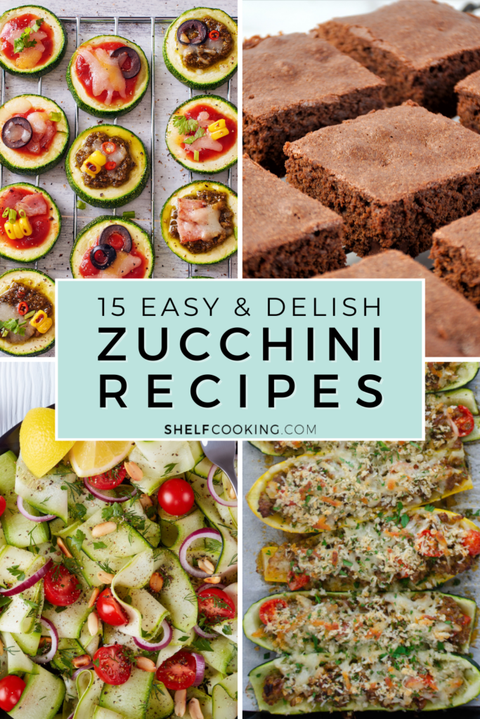 """Image with text that reads """"zucchini recipes"""" from Shelf Cooking"""