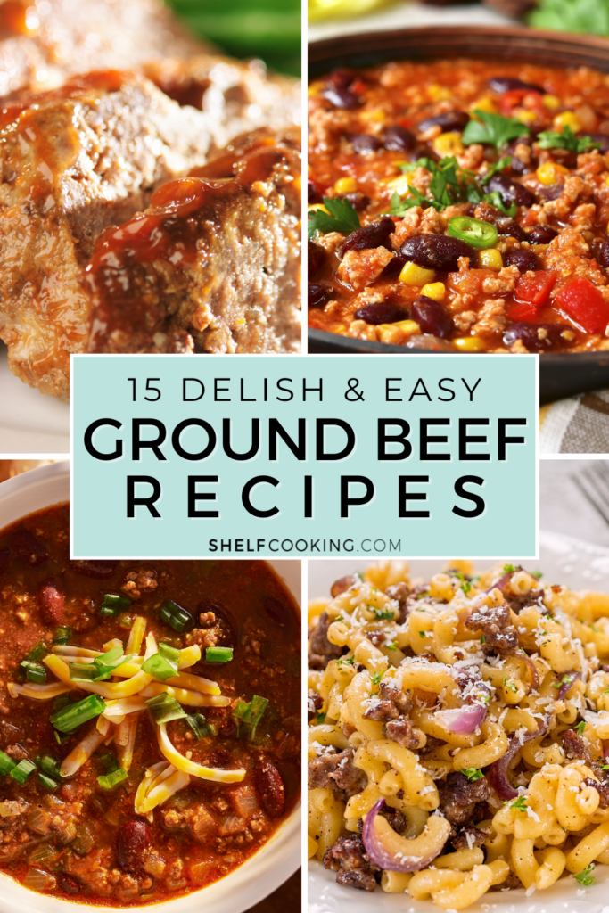 Various ground beef recipes, from Shelf Cooking