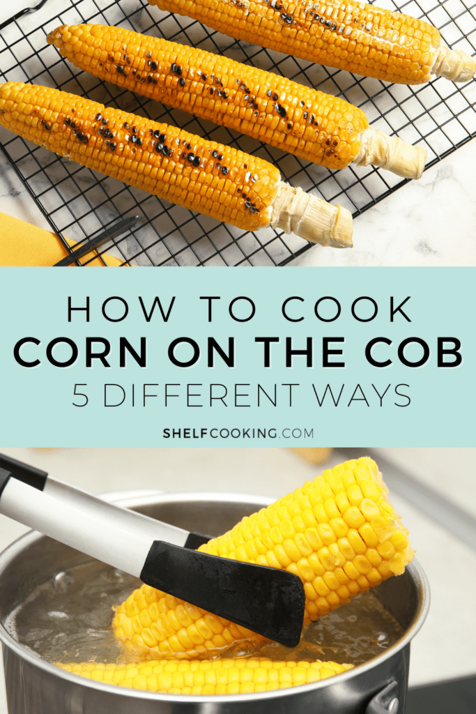 """Image with text that reads """"how to cook corn on the cob"""" from Shelf Cooking"""